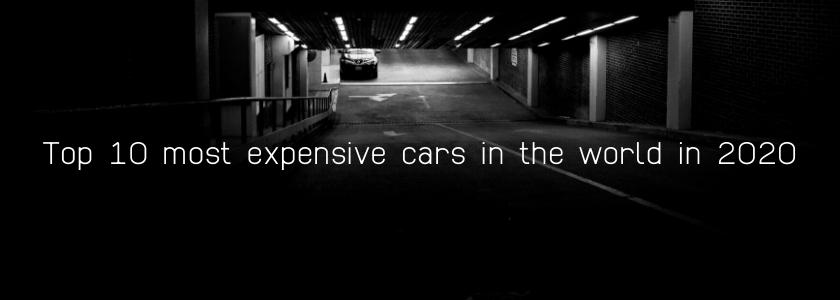10 อันดับรถยนต์ที่ราคาแพงที่สุดในโลกในปี 2020